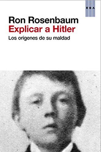Explicar a Hitler (8490064008) by Rosenbaum, Ron