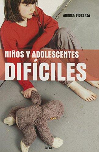 9788490064160: Niños y adolescentes dificiles (VARIOS RBA)