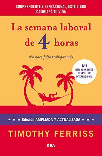 9788490064382: La semana laboral de 4 horas: 4ª edición ampliada (DIVULGACIÓN)
