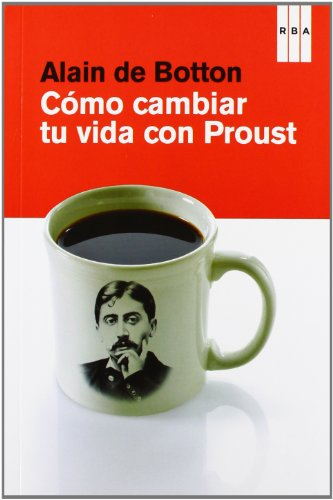 9788490064528: Cómo cambiar tu vida con Proust