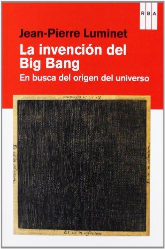 9788490064535: La invención del Big Bang (DIVULGACIÓN)