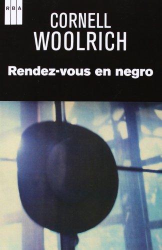 Rendez-Vous En Negro (SERIE NEGRA) WOOLRICH ,