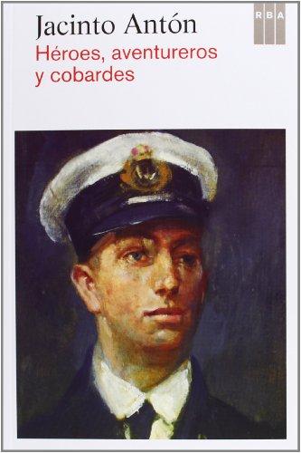 9788490065037: Héroes, aventureros y cobardes