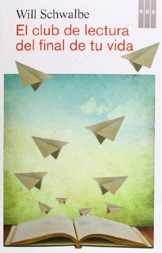 9788490065068: El Club De Lectura Del Final De Tu Vida (NARRATIVAS)