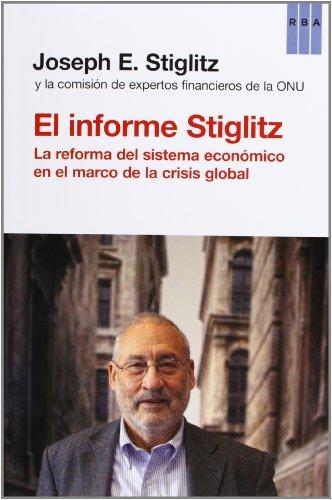 9788490065211: El informe Stiglitz: La reforma del sistema económico en el marco de la crisis global (ACTUALIDAD)