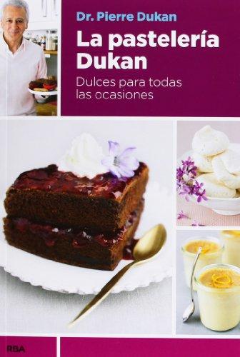 9788490065358: La pastelería Dukan (OTROS NO FICCIÓN)