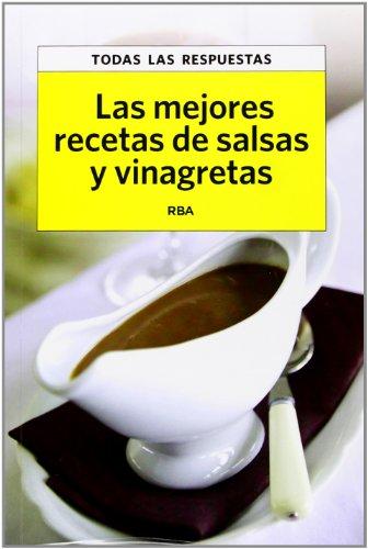 9788490065778: Las Mejores Recetas De Salsas Y Vinagretas (PRACTICA)