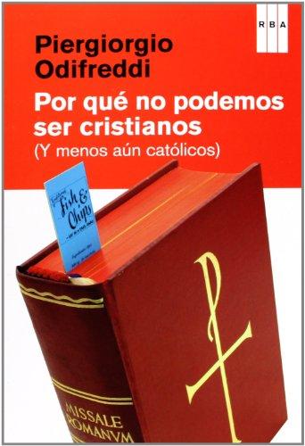 9788490065860: Por qué no podemos ser cristianos: (y menos aún católicos)