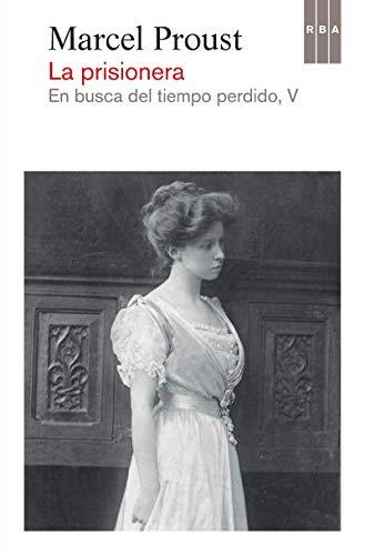 9788490065914: La Prisionera. En Busca Del Tiempo Perdido, V (NARRATIVAS)