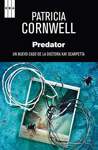 9788490066584: Predator. Un Nuevo Caso De La Doctora Kay Scarpetia (SERIE NEGRA)