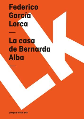 La casa de Bernarda Alba (Spanish Edition): Federico Garcia Lorca