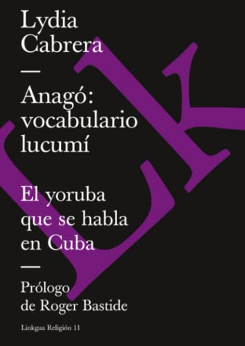 9788490078150: Anagó: vocabulario lucumí (el yoruba que se habla en Cuba)