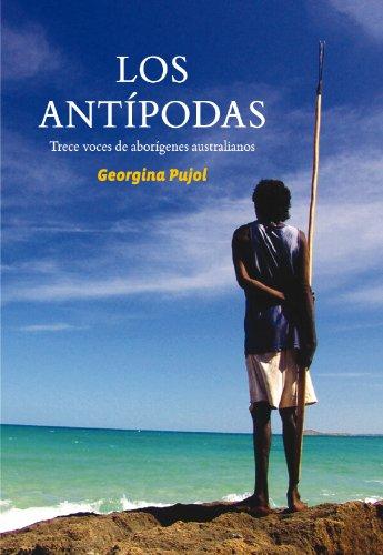9788490090336: Los Antipodas: trece voces de aborígenes australianos