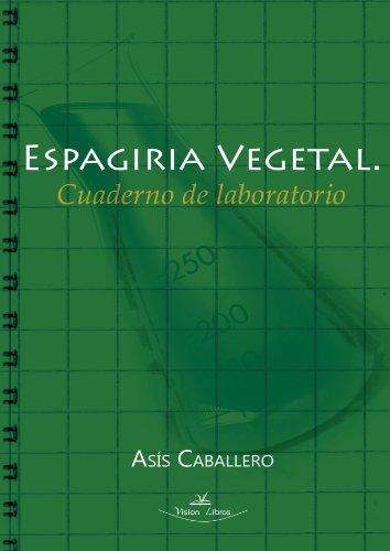 9788490112212: Espagiria Vegetal. Cuaderno de Laboratorio (Spanish Edition)