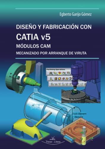 9788490113691: Diseño y frabricación con Catia v5