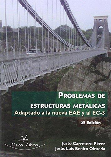 9788490115305: PROBLEMAS DE ESTRUCTURAS METALICAS, ADAPTADO A LA NUEVA eae y al ec-3 2º edición