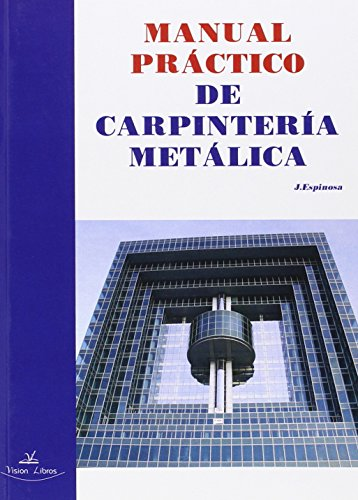 9788490116760: MANUAL PRACTICO DE CARPINTERIA METALICA