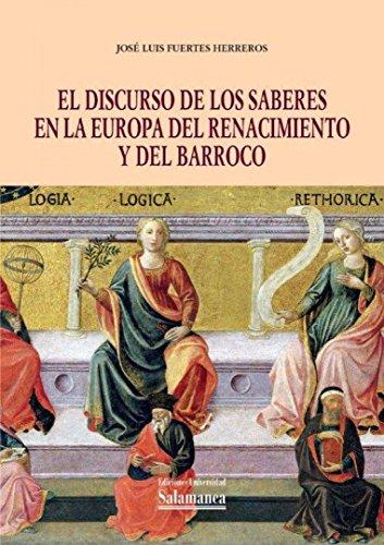 9788490120484: El discurso de los saberes en la Europa del Renacimiento y del Barroco