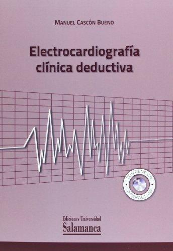 ELECTROCARDIOGRAFIA CLINICA DEDUCTIVA: CASCON BUENO, M.