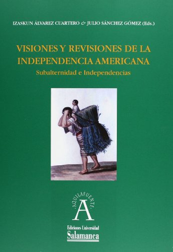 9788490121528: Visiones y revisiones de la independencia americana