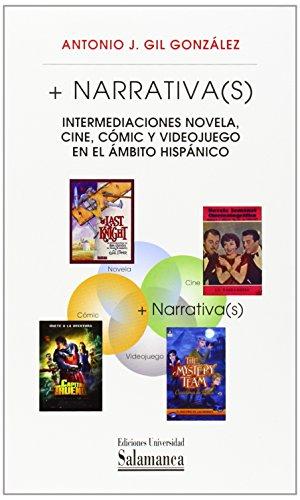 9788490121818: + Narrativa(s): intermediaciones novela, cine, cómic y videojuego en el ámbito hispánico