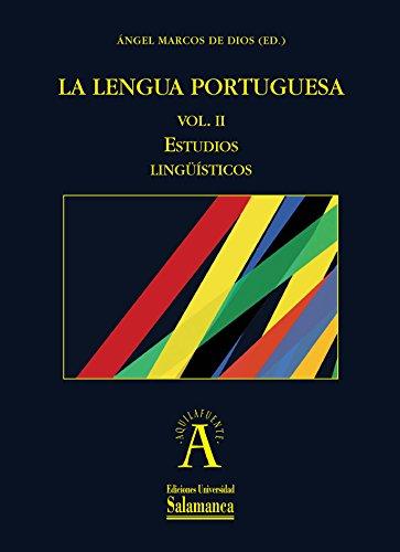 9788490124451: La lengua portuguesa Vol I y II. Vol. I. Estudios sobre literatura y cultura de expresión portuguesa. Vol. II Estudios lingüísticos (Ediciones Universidad de Salamanca. Colección Aquilafuente, 199))