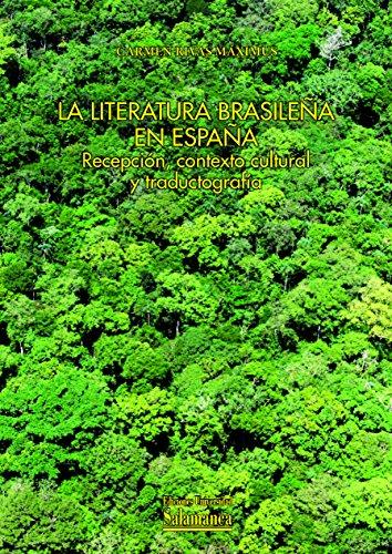 LA LITERATURA BRASILEÑA EN ESPAÑA: RECEPCION, CONTEXTO CULTURAL Y TRADUCTOGRAF&Iacute...