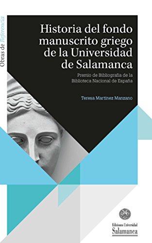 9788490125281: Historia del fondo manuscrito griego de la Universidad de Salamanca
