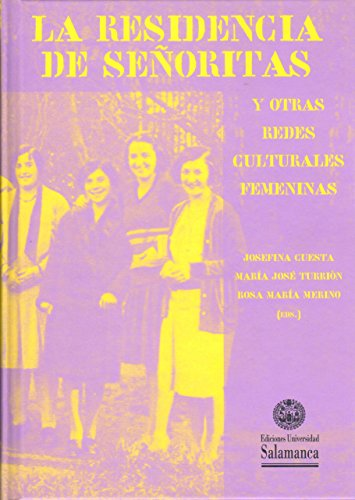 9788490125519: LA RESIDENCIA DE SE�ORITAS Y OTRAS REDES CULTURALES FEMENIN