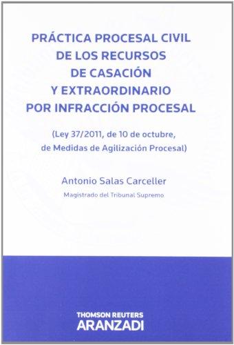 9788490140949: Práctica procesal civil de los Recursos de Casación y Extraordinario por infracción procesal - (Ley 37/2011, de 10 de octubre, de medidas de Agilización Procesal) (Técnica de Bolsillo)