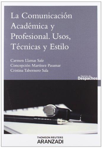 9788490141441: La comunicación académica y profesional. Usos, técnicas y estilo (Gestión de Despachos)