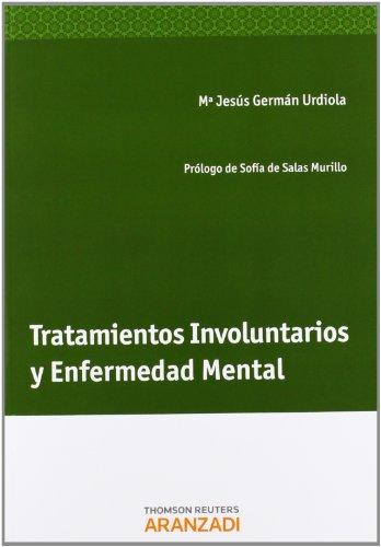 Tratamientos involuntarios y enfermedad mental (Paperback): Marà a Jesús Germán Urbiola