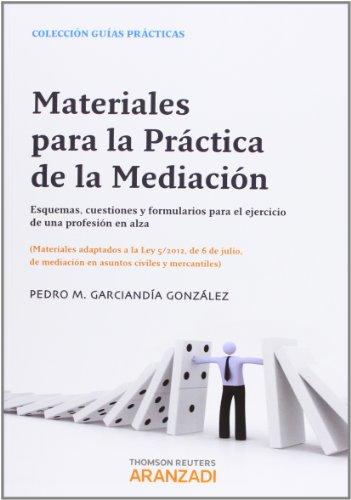 9788490144701: Materiales para la práctica de la mediación - Esquemas, cuestiones y formularios para el ejercicio de una profesión en alza (Guías Prácticas)