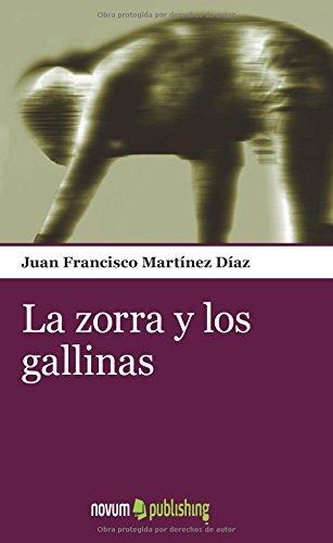 La zorra y los Gallinas: Martínez Díaz, Juan