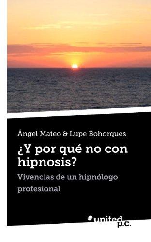 9788490151327: Y por qué no con hipnosis?: Vivencias de un hipnólogo profesional (Spanish Edition)