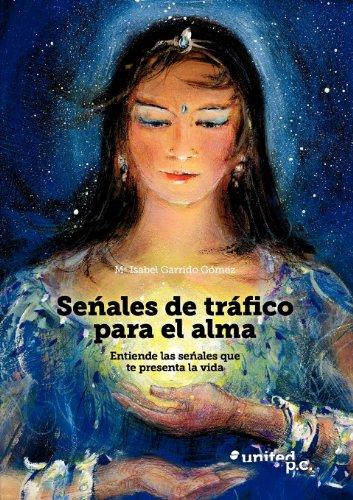 9788490152201: Señales de tráfico para el alma: Entiende las señales que te presenta la vida