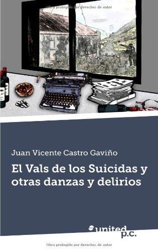 9788490152706: El Vals de los Suicidas y otras danzas y delirios (Spanish Edition)