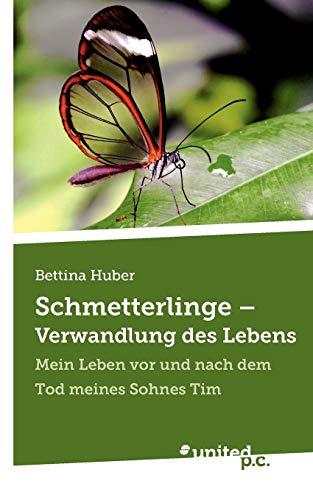 Schmetterlinge - Verwandlung Des Lebens: Bettina Huber