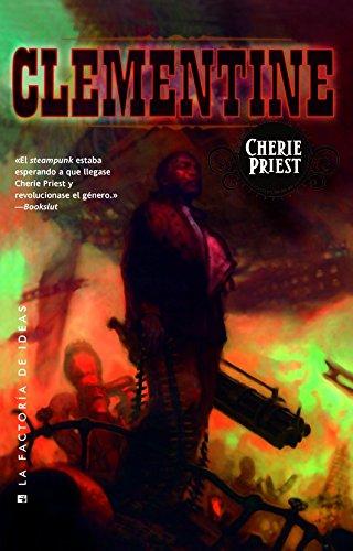 Clementine (Clockwork Century Universe) (Spanish Edition): Priest, Cherie