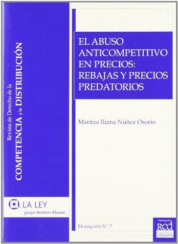 9788490200506: El Abuso Anticompetitivo En Precios: Rebajas Y Precios Predatorios (Monografías de la Revista de Derecho de la Competencia y la Distribución)