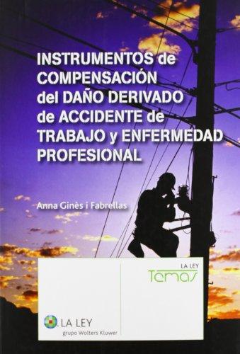 9788490200957: Instrumentos de compensación del daño derivado de accidente de trabajo y enfermedad profesional (Temas La Ley)