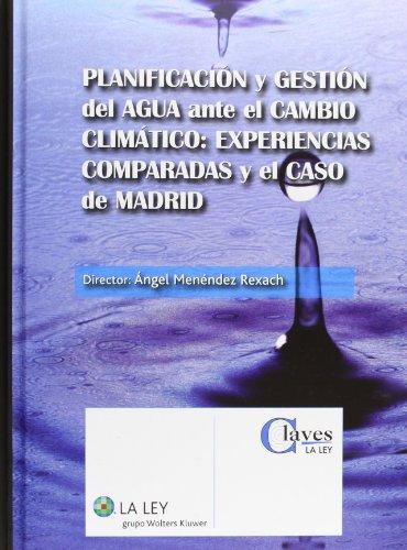9788490201244: Planificaci—n y gesti—n del agua ante el cambio clim‡tico: experiencias comparadas y el caso de Madrid (Claves La Ley)