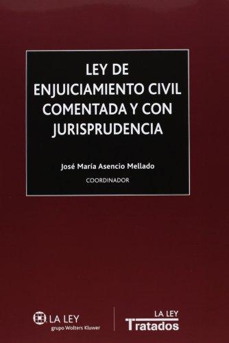 9788490202364: Ley de enjuiciamiento civil comentada y con jurisprudencia (Tratados La Ley)