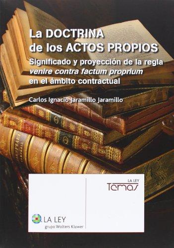 9788490202401: La doctrina de los actos propios: significado y proyecci�n de la regla venire contra factum proprium en el �mbito contractual