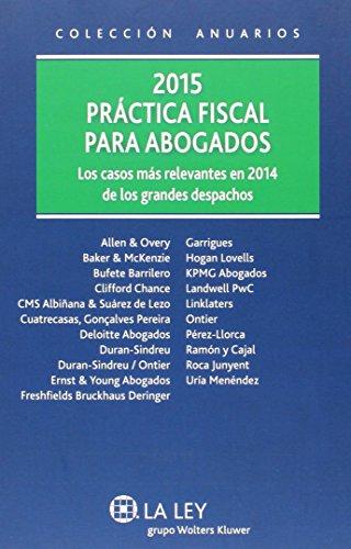 Práctica fiscal para abogados 2015: VV.AA.