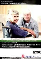 9788490210406: Manual Mantenimiento y Rehabilitación Psicosocial de las Personas Dependientes en Domicilio (Uf0122)