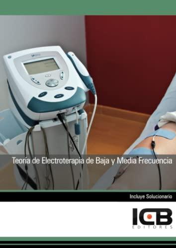 9788490210826: Teoría de Electroterapia de Baja y Media Frecuencia