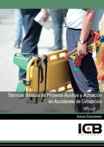 9788490210918: Manual técnicas básicas de primeros auxilios y actuación en accidentes de circulación