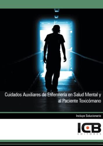 9788490211021: Cuidados Auxiliares de Enfermería en Salud Mental y al Paciente Toxicómano