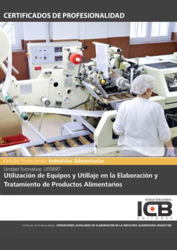 9788490213759: Utilización de equipos y utillaje en la elaboración y tratamiento de productos alimentarios